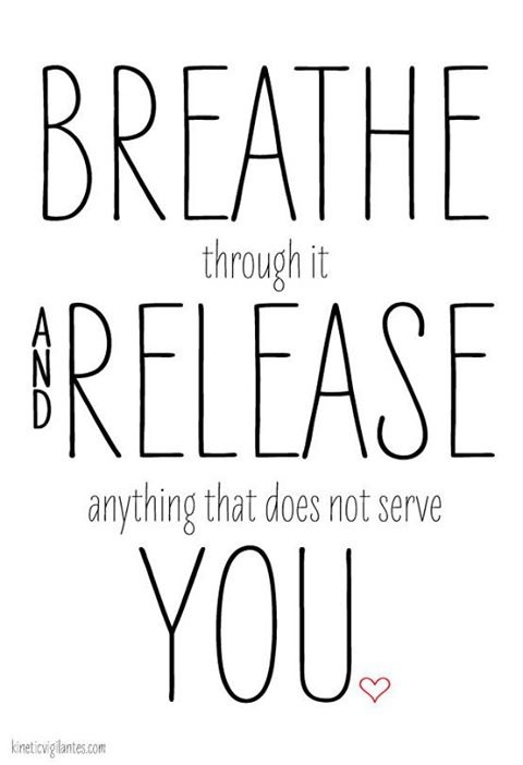 breathe through it and release
